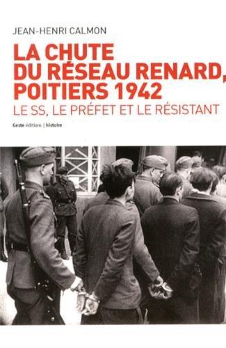 La chute du réseau Renard : 1942 : Le SS, le préfet et le résistant