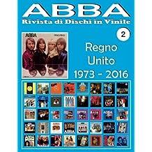 ABBA - Rivista di Dischi in Vinile No. 2 - Regno Unito (1973 - 2016): Discografia Epic, Polydor, Polar, Reader's Digest, Hallmark... - Guida a colori.
