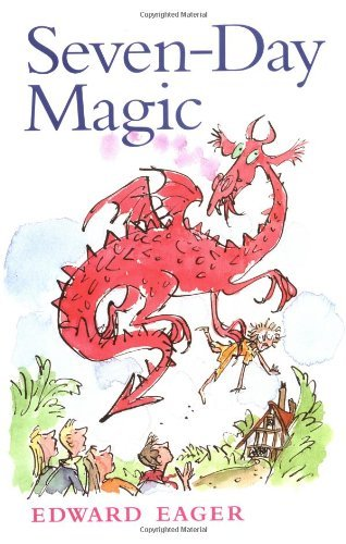 Seven-Day Magic (Tales of Magic) by Edward Eager (1999-08-16)
