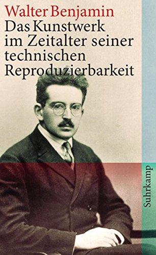 Das Kunstwerk im Zeitalter seiner technischen Reproduzierbarkeit (suhrkamp taschenbuch, Band 4196) (', Kunstwerk)