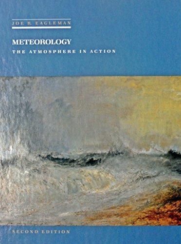 Meteorology: The Atmosphere in Action by Joe R. Eagleman (1985-01-01)