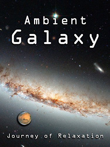 Ambient Galaxy - Journey of Relaxation