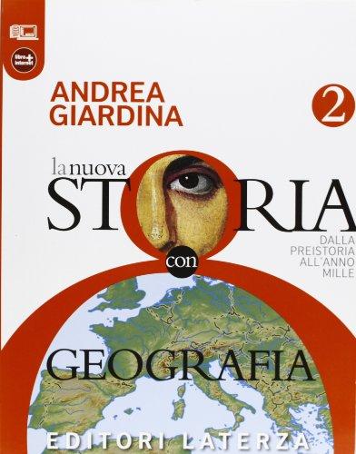 La nuova storia con geografia. Dalla preistoria all'anno Mille. Con materiali per il docente. Per le Scuole superiori. Con espansione online: 2