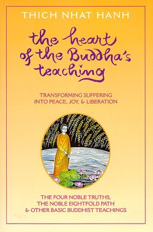 Heart of the Buddha's Teaching: Transforming Suffering into Peace, Joy, and Liberation by Thich Nhat Hanh (1998-05-15)