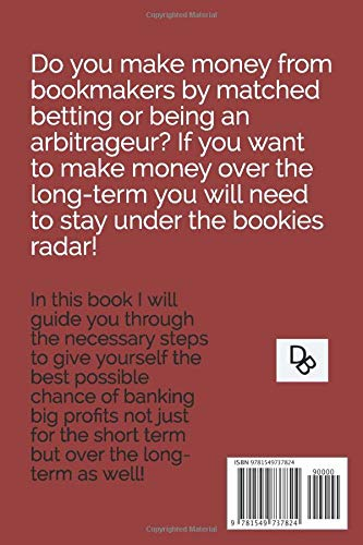 Don't get gubbed - how to stay under the bookies radar and bank long-term matched betting or arbitrage profits!: Use these 21 tips to avoid being ... bookmakers (Make money from gambling online)