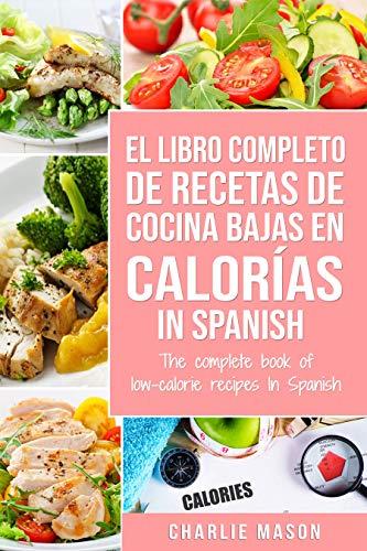 El Libro Completo De Recetas De Cocina Bajas En Calorías In ...