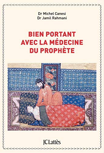 Bien portant avec la médecine du prophète par Michel Canesi, Jamil Rahmani