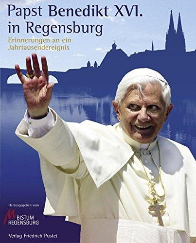Papst Benedikt XVI. in Regensburg: Erinnerungen an ein Jahrtausendereignis