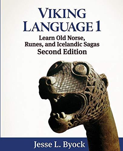 Viking Language 1: Learn Old Norse, Runes, and Icelandic Sagas (Viking Language Series)