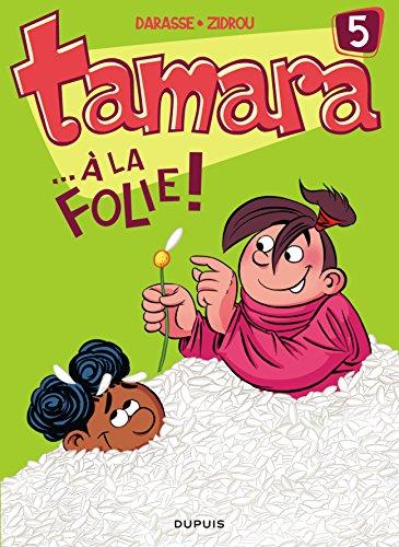 Tamara - tome 5 - ...A la folie !