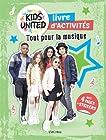 Cahier d'activités Kids United - Tout pour la musique