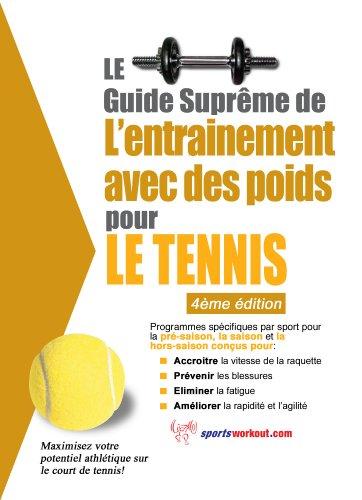 Le guide suprême de l'entrainement avec des poids pour le tennis par Rob Price