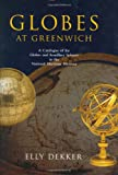 Globes at Greenwich - A Catalogue of the Globes and Armillary Spheres in the Natiional Maritime Museum, Greenwich