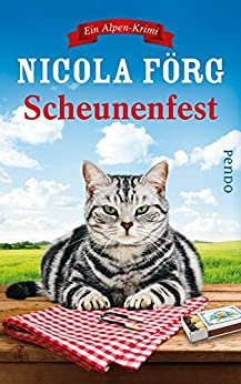 Scheunenfest: Ein Alpen-Krimi (Alpen-Krimis 6) von [Förg, Nicola]