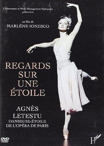 Agnes Letestu - DVD Regards Sur une Etoile Agnes Letestu