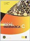 Nuovo Lezioni di matematica. Tomo C. Per le Scuole superiori. Con espansione online