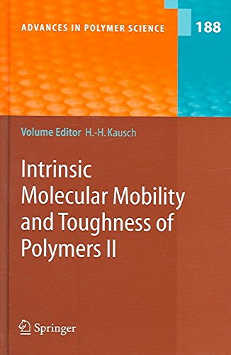 [(Intrinsic Molecular Mobility and Toughness of Polymers: v. 2)] [Edited by Hans-Henning Kausch ] published on (December, 2005)