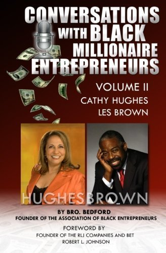 Conversation With Black Millionaire Entrepreneurs:: No Non-Sense Lessons From Those Who've Been There, Done That! Vol 2 (Conversations With Black Millionaire Entrepreneurs) (Volume 2) by Bro. Bedford (2014-07-07)