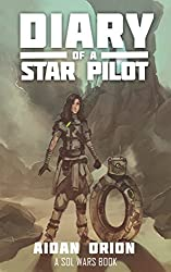 Diary of a Star Pilot: A Sol Wars Book
