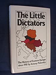 Little Dictators: History of Eastern Europe Since 1918