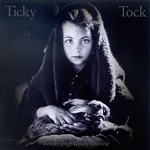ticky-tock-wenzel-singt-woody-guthrie
