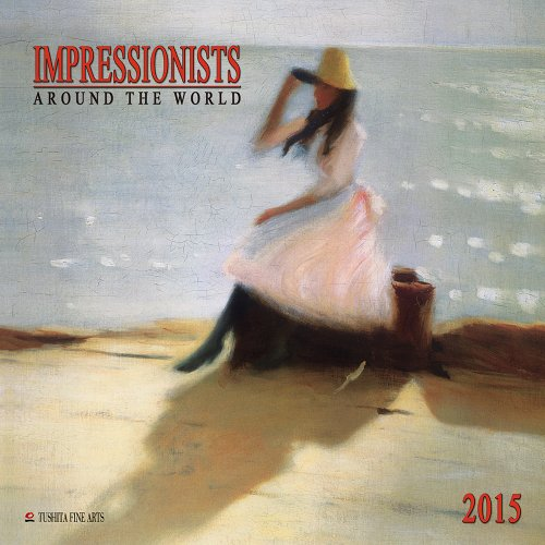 Impressionists around the World 2015 Fine Arts