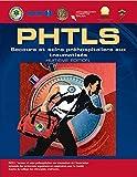 PHTLS: Secours et soins préhospitaliers aux traumatisés, Huitième Édition (French Language Edition)