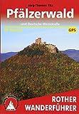 Pfälzerwald: und Deutsche Weinstraße. 50 Touren. Mit GPS-Tracks (Rother Wanderführer) - Jörg-Thomas Titz