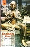 Illuminating Silence: The Practice of Chinese Zen
