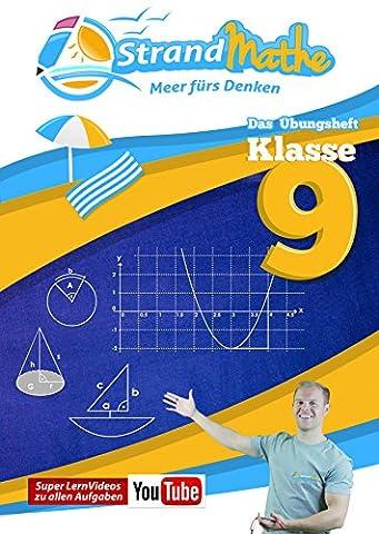 Mathematik Übungsheft Klasse 9: Matheaufgaben der Schule üben, vertiefen, wiederholen Lernvideos Lösungswege - Rechenschritte || StrandMathe: Mit ... Kombinatorik, Körper, Trigonometrie
