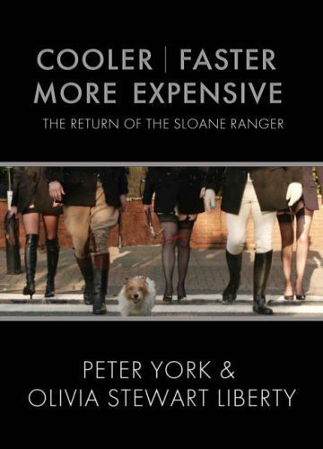 cooler-faster-more-expensive-the-return-of-the-sloane-ranger-of-york-peter-stewart-liberty-olivia-1s