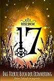 17 - Das vierte Buch der Erinnerung (Die Bücher der Erinnerung 4) von Rose Snow