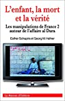 L'enfant, la mort et la vérité: Les manipulations de France 2 autour de l'affaire al Dura. par Hafner