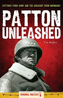 Patton Unleashed (Windmill eMilitary Book 1) by [Ripley, Tim]