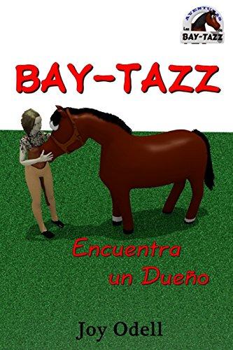 Bay Tazz Encuentra un Dueño (Las aventuras de Bay-Tazz nº 1) por Joy Odell