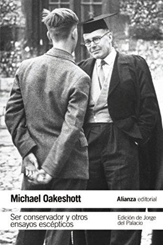 Ser conservador y otros ensayos escépticos (El Libro De Bolsillo - Ciencias Sociales) por Michael Oakeshott