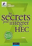 Les secrets pour intégrer HEC : Méthodes pour prépas commerciales (Concours Ecoles de Management)