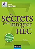 Les secrets pour intégrer HEC : Méthodes pour prépas commerciales (Concours Ecoles de Management) (French Edition)