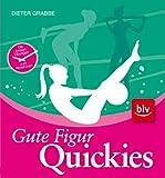 Gute-Figur-Quickies: Die besten Übungen zum Abnehmen - Dieter Grabbe