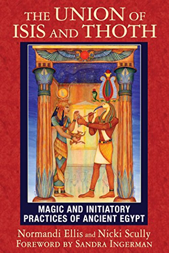 the-union-of-isis-and-thoth-magic-and-initiatory-practices-of-ancient-egypt-english-edition