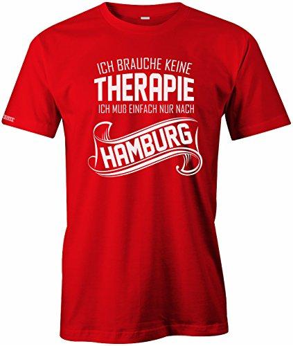 Ich brauche keine Therapie - Ich muss einfach nur nach Hamburg - HERREN T-SHIRT Rot
