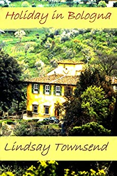 Holiday in Bologna by [Townsend, Lindsay]