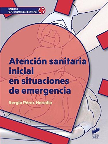 Atención sanitaria inicial en situaciones de emergencia (Sanidad) por Sergio Pérez Heredia