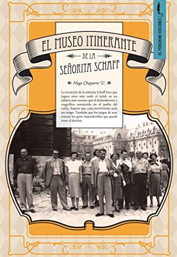 El museo itinerante de la señorita Schaff por Hugo Chaparro Valderrama