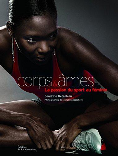 Corps & âmes : La passion du sport au féminin par Sandrine Retailleau