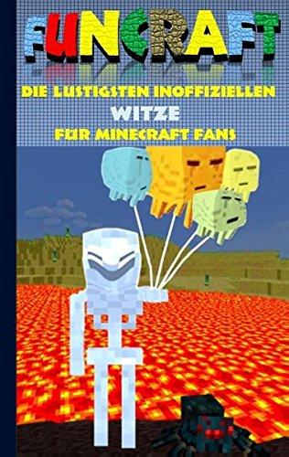 Funcraft - Die lustigsten inoffiziellen Witze für Minecraft Fans: Witzebuch Teil 4; Witze, Humor, Kinder, lustig, lachen, witzig; Schule, Schüler, ... Schüler, Bestseller, Buch zum Spiel, Craft Lustige Witze Für Kinder