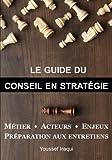 Le guide du Conseil en Strategie