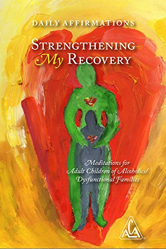 Strengthening My Recovery: Meditations for Adult Children of Alcoholics/Dysfunctional Families (English Edition)