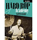 Hard Bop Academy: The Sidemen of Art Blakey and the Jazz Messengers (Hardback) - Common