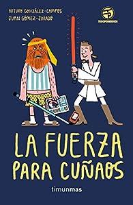 La Fuerza para cuñaos par Juan Gómez-Jurado